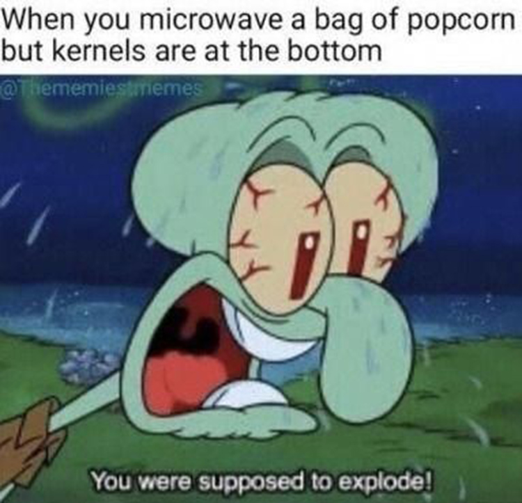You were supposed to explode meme