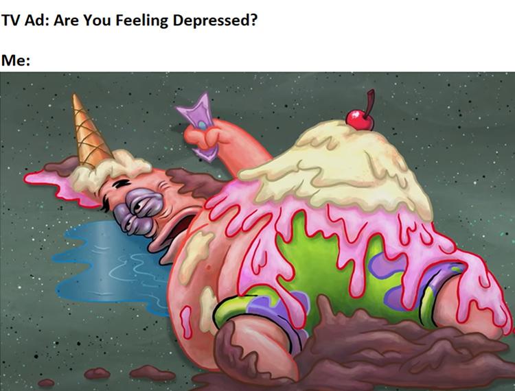 TV Ad: are you depressed? Patrick ice cream coma meme