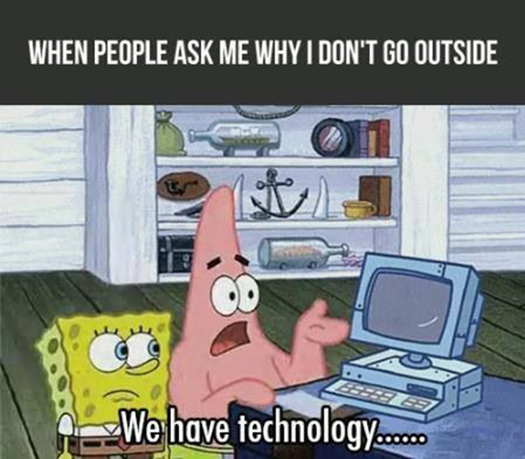 Patrick saying we have technology meme