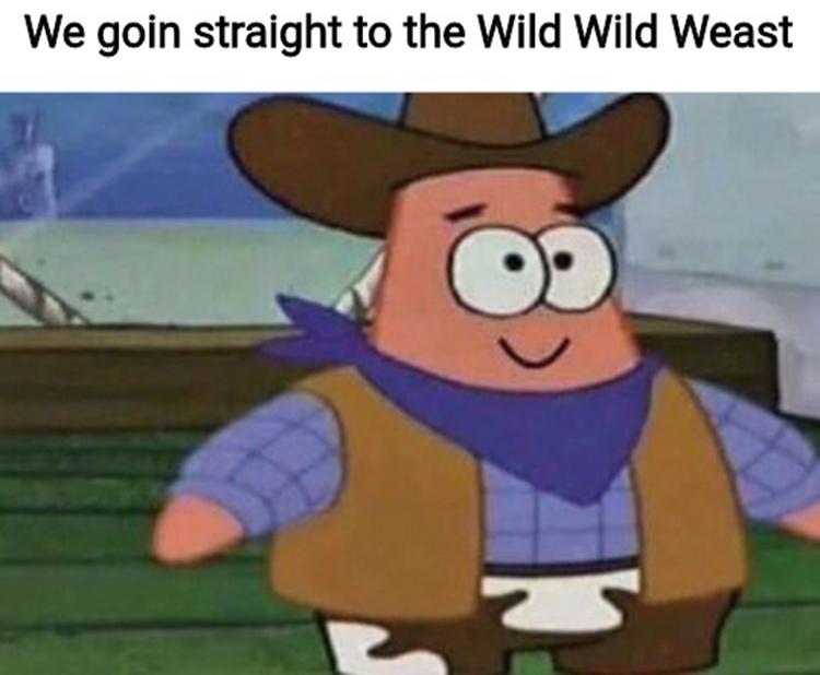Patrick in the wild wild weast