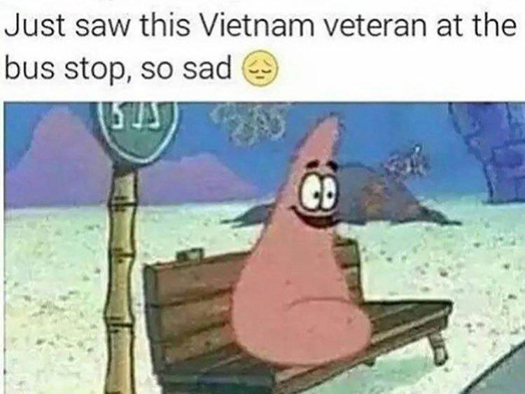 Patrick is a Vietnam vet meme