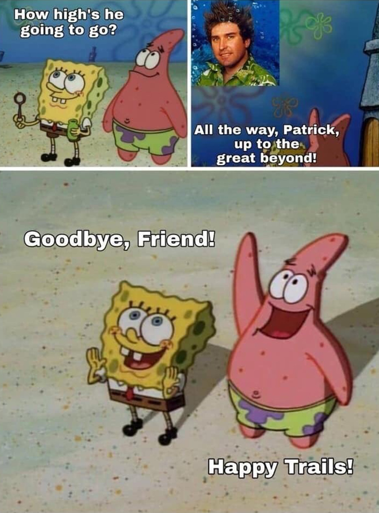 Stephen Hillenburg - how high is he gonna go? all the way