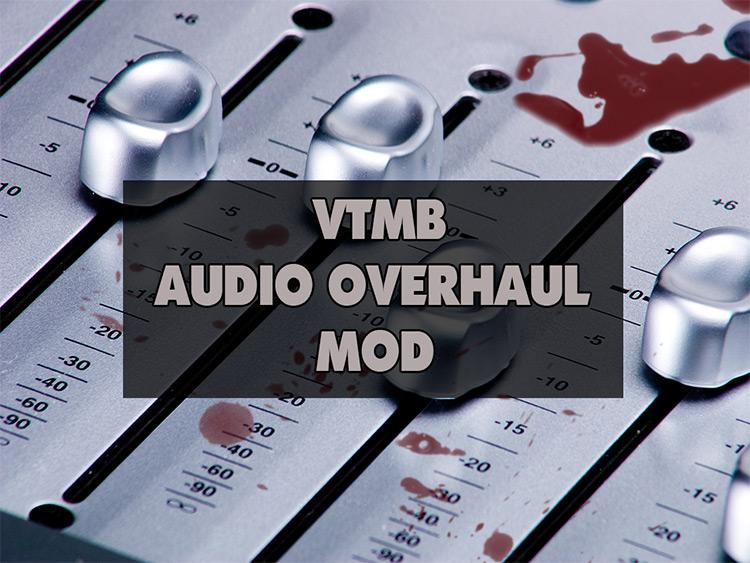 Bloodlines Audio Overhaul Vampire: The Masquerade mod