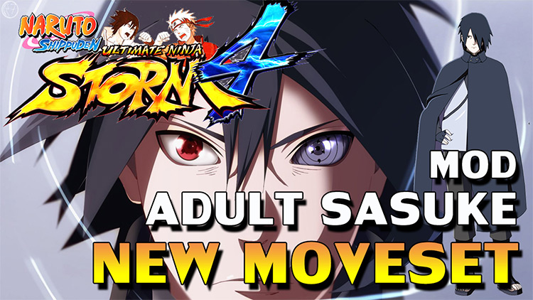 Adult Sasuke Moveset Mod for Naruto Shippuden: Ultimate Ninja Storm 4