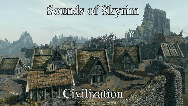 Sounds of Skyrim - Civilization Mod